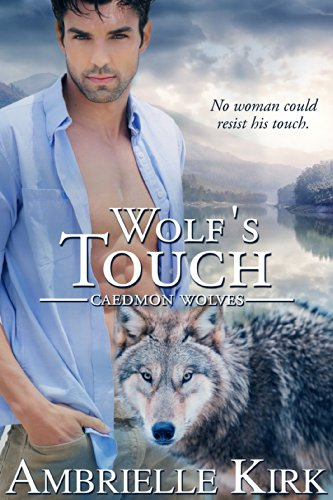 Touch Of The Wolf - Wolf's Touch (Caedmon Wolves Book 3)