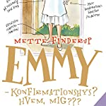 Emmy: Konfirmationshys? Hvem, mig???   Mette Finderup