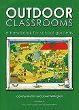 Outdoor Classrooms: A Handbook for School Gardens, 2nd Edition