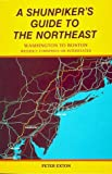 img - for A Shunpiker's Guide to the Northeast: Washington to Boston Without Turnpikes or Interstates book / textbook / text book
