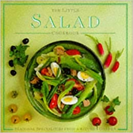 The Little Salad Cookbook Seasonal Specialities From A Kitchen