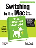 Switching to the Mac: The Missing Manual, Tiger Edition, David Pogue, Adam Goldstein, 0596006608