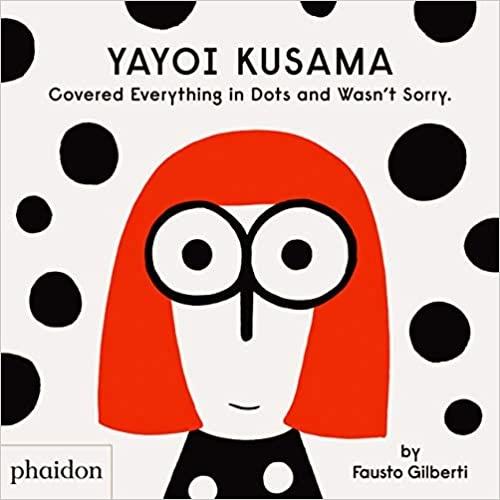 Book's Cover of Yayoi kusama covered everything in dots and wasn´t sorry (CHILDRENS BOOKS) (Inglés) Tapa dura – Álbum de fotos, 1 junio 2020
