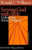 Serving God with Style, Ronald C. Williams, 1566992605