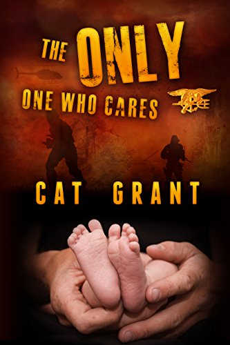 The Only One Who Cares: M/M, Military, Navy SEALs, Gay Romance, series