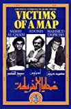 Victims of A Map: A Bilingual Anthology, Mahmud Darwish, Samih al-Qasim, Adonis, 0863560229