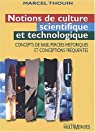 Notions de culture scientifique et technologique: concept de base, percees historiques et conception par Thouin