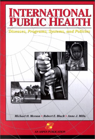 International Public Health : Diseases, Programs, Systems, and Policies