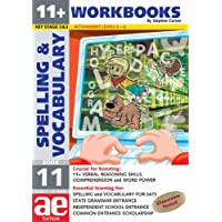 11+ Spelling and Vocabulary: Workbook Bk. 11: Advanced Level