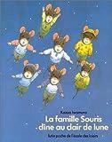"""Afficher """"Famille Souris<br /> La Famille Souris dîne au clair de lune"""""""