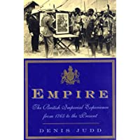 Empire: The British Imperial Experience from 1765 to the Present