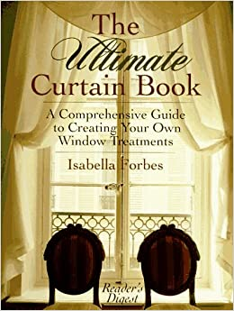 ;PDF; The Ultimate Curtain Book: A Comprehensive Guide To Creating Your Own Window Treatments. stories second Public would Supreme