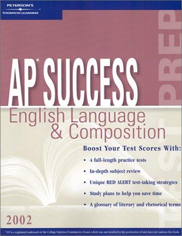 AP Success: Eng. Language & Comp. 2002 (Peterson's Master the AP English Language & Composition)