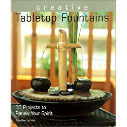 Creative Tabletop Fountains: 30 Projects to Renew Your Spirit