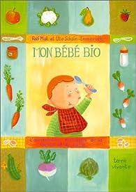Mon bébé bio : l'alimentation naturelle de la maman et du bébé par Ralf Moll