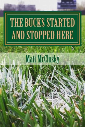 The Bucks Started and Stopped Here:: A wild ride inside the world of independent