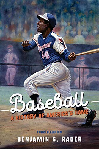 (Baseball: A History of America's Game (Sport and Society))