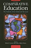 img - for Comparative Education: The Dialectic of the Global and the Local book / textbook / text book