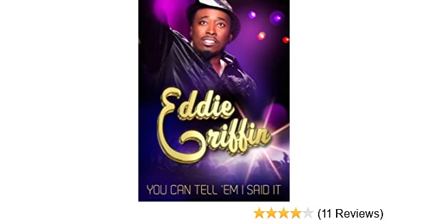 eddie griffin you can tellem i said it full movie