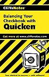 Balancing Your Checkbook with Quicken, Cliffs Notes Staff and Jill Gilbert Welytok, 0764585290