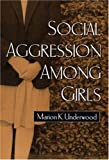 img - for Social Aggression among Girls (Guilford Series on Social and Emotional Development) by Marion K. Underwood PhD (2003-04-10) book / textbook / text book