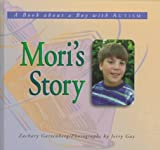 Mori's Story: A Book about a Boy with Autism (Meeting the Challenge)