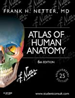 Atlas of Human Anatomy: Including Student Consult Interactive Ancillaries and Guides (Netter Basic Science)