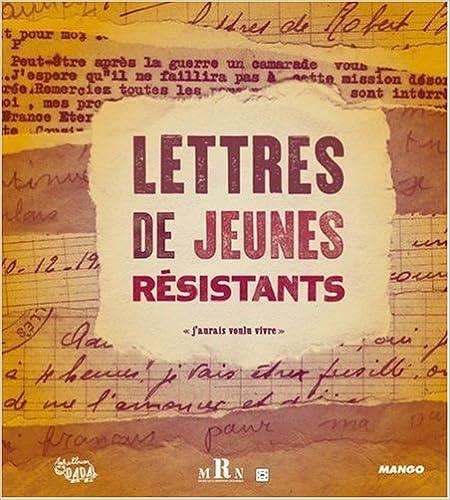 En ligne téléchargement Lettres de jeunes résistants pdf, epub