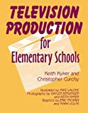 img - for Television Production for Elementary and Middle Schools by Christopher Curchy (1994-08-15) book / textbook / text book