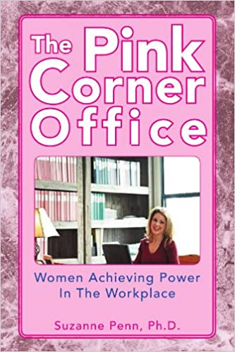 The Pink Corner Office: Women Achieving Power In The Workplace