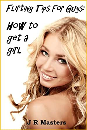 tips on how to get a girlfriend