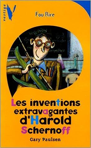 Téléchargement Les Inventions extravagantes d'Harold Schernoff pdf ebook