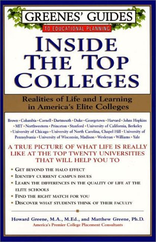 Greenes' Guides to Educational Planning: Inside the Top Colleges: Realities of Life and Learning in America's Elite Colleges