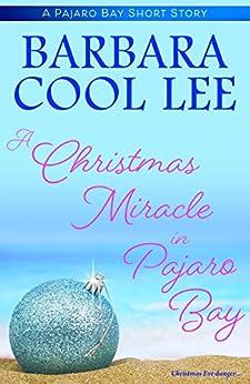 A Christmas Miracle in Pajaro Bay (Pajaro Bay Series) by [Lee, Barbara Cool]