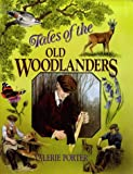 img - for TALES OF THE OLD WOODLANDERS book / textbook / text book