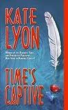 Time's Captive, Kate Lyon, 0505526026