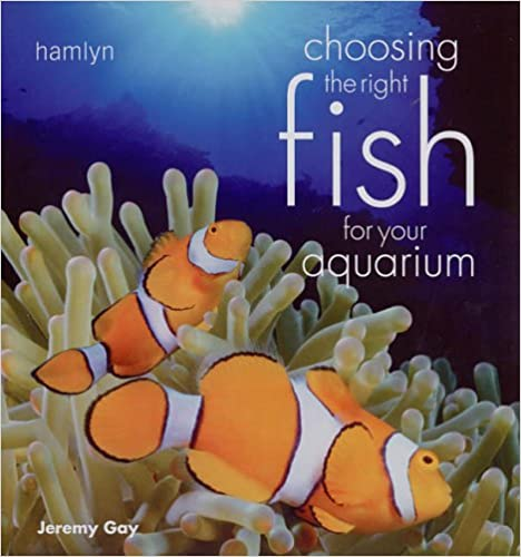 Book Choosing the Right Fish for Your Aquarium