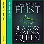 Shadow of a Dark Queen | Raymond E. Feist