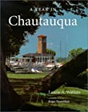 A Year in Chautauqua, Laurie A. Watters and Roger Rosenblatt, 0967780500