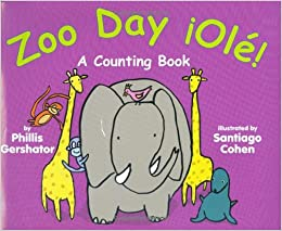 Zoo Day ¡Olé!: A Counting Book     - Amazon com