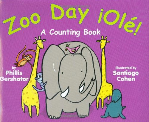 Zoo Day ¡Olé!: A Counting Book