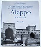 img - for Ein traditionelles Wohnviertel im Nordosten der Altstadt von Aleppo in Nordsyrien (German Edition) book / textbook / text book