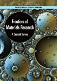 Frontiers of Materials Research: A Decadal Survey