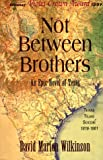 Not Between Brothers, David Marion Wilkinson, 0965187934
