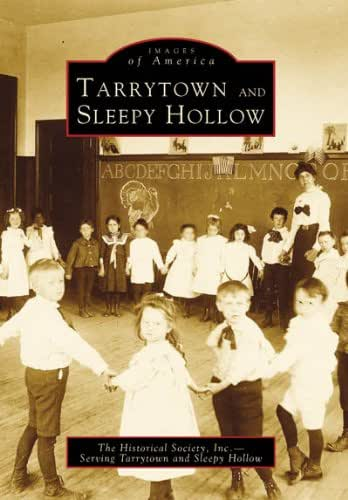 Tarrytown and Sleepy Hollow (Images of America)