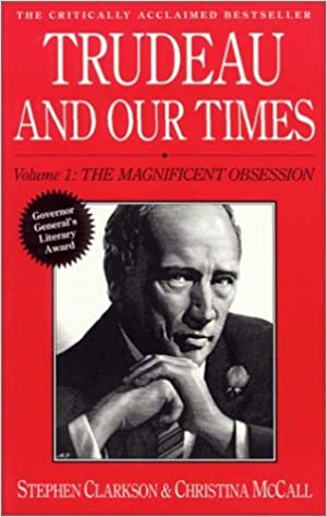 Trudeau and Our Times Volume 1