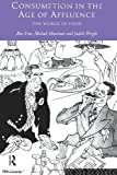 Consumption in the Age of Affluence: The World of Food, Ben Fine, Michael Heasman, Judith Wright, 0415135796