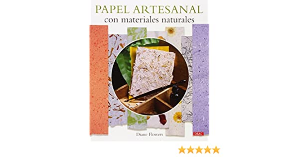 Papel artesanal con materiales naturales: FLOWERS(744408): 9788498744408: Amazon.com: Books