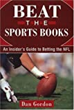 Beat The Sports Book: An Insider's Guide to Betting the NFL
