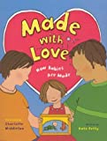 Made With Love : How Babies Are Made